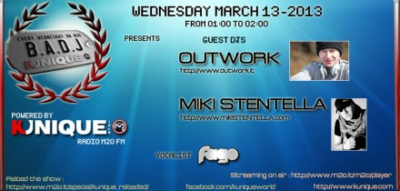 Kunique Badj Radio M20 Wednesday March 13 Guest On Air : Outwork & Miki Stentella