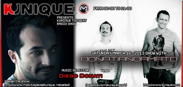 Kunique Too Beat (Radio M2O) Saturday March 16 Guest Donati&Amato