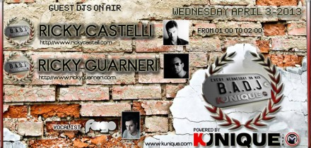 Kunique Badj (Radio M2O) Wednesday April 3 On Air: Ricky Castelli & Ricky Guarneri