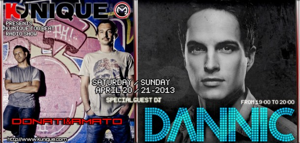 Kunique Too Beat (Radio M2O) Saturday April 20 & Sunday April 21 Guest DANNIC & Donati&Amato