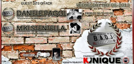 Kunique Badj (Radio M2O) Wednesday May 08 Guest Daniele Paggi & Miki Stentella