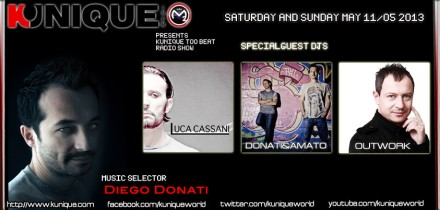 Kunique Too Beat (Radio M2O) Saturday&Sunday May 11-12 Guest: Donati&Amato – Outwork –  Luca Cassani
