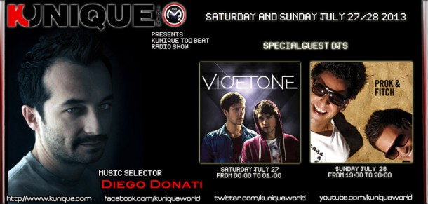 Kunique Too Beat (Radio M2O) Saturday&Sunday July 27-28 Special Guest On Air : Vicetone – Prok & Fitch