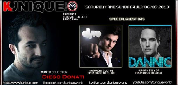 Kunique Too Beat (Radio M2O) Saturday&Sunday July 06-07 Special Guest On Air : Dyro & Dannic