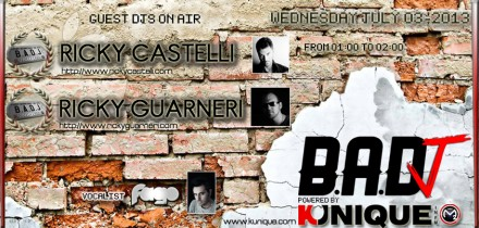 Kunique Badj (Radio M20) Wednesday July 03 On Air: Ricky Castelli & Ricky Guarneri