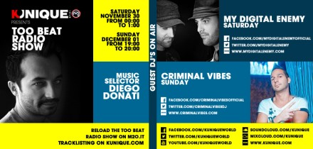 Kunique Too Beat Radio M2O Saturday Nov 30 Special guest My Digital Enemy Sunday Dec 01 Special Guest Criminal Vibes