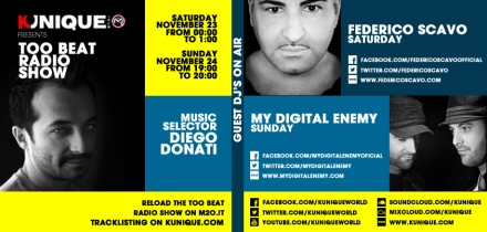 Kunique Too Beat Radio M2O Saturday & Sunday November 23/24 Special Guest Federico Scavo & My Digital Enemy