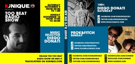 Kunique Too Beat Radio M2O Saturday & Sunday November 09-10 On Air: 100%Diego Donati & Prok&Fitch