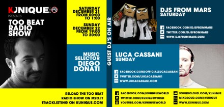 Kunique Too Beat Radio M2O Saturday & Sunday December 21/22 Guest On Air Djs From Mars & Luca Cassani