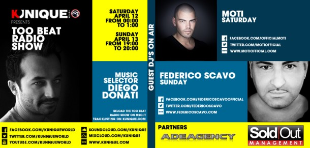 Kunique Too Beat Radio M2O Saturday & Sunday April 12/13 Special Guest Moti & Federico Scavo
