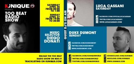 Kunique Toot Beat Radio M2O Saturday & Sunday April  26 27 On Air Luca Cassani & Duke Dumont