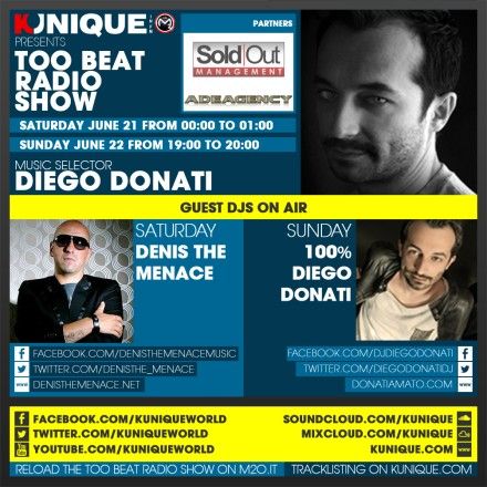 Kunique Toot Beat Radio M2O Saturday & Sunday June 21/22 Guest Denis The Menace & 100%Diego Donati
