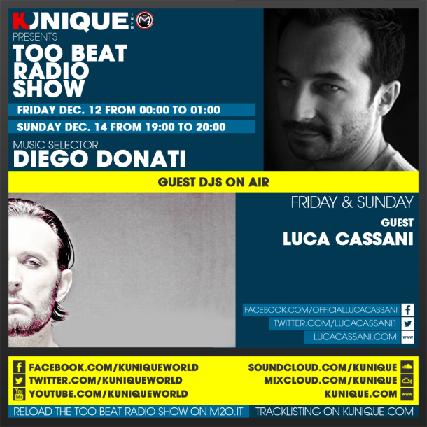 Kunique Too Beat Radio M2O – Friday & Sunday December 12-14 – Guest Luca Cassani