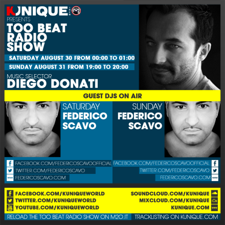 Kunique Too Beat Radio M2O – Saturday & Sunday August 30-31 – Guest Federico Scavo