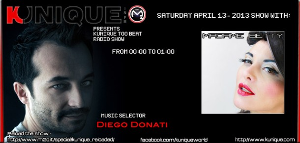 Kunique Too Beat (Radio M2O) Saturday April 13 Guest Madame Betty
