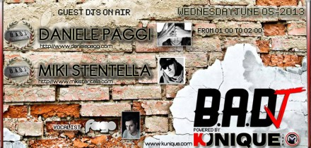 Kunique Badj (Radio M2o) Wednesday June 05 On Air : Daniele Paggi & Miki Stentella