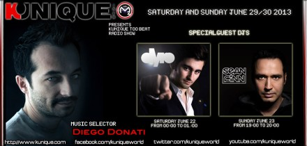 Kunique Too Beat (Radio M2O) Saturday&Sunday June 29-30 Special Guest On Air : Dyro & Sean Finn