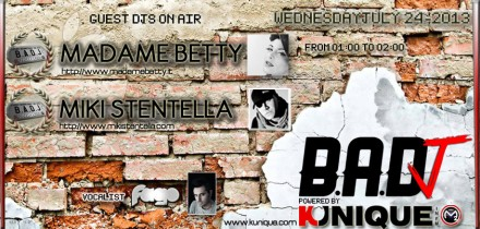 Kunique Badj (Radio M2O) Wednesday July 24 On Air Madame Betty & Miki Stentella