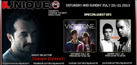 Kunique Too Beat (Radio M2O) Saturday&Sunday July 20 – 21 Special Guest On Air : Vicetone & Muzzaik
