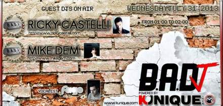 Kunique Badj (Radio M20) Wednesday July 31 On Air: Ricky Castelli & Mike Dem