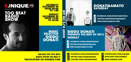 Kunique Too Beat Radio M2O Saturday & Sunday December 28/29 Special Guest Donati&Amato & Diego Donati Presents The Best of 2013