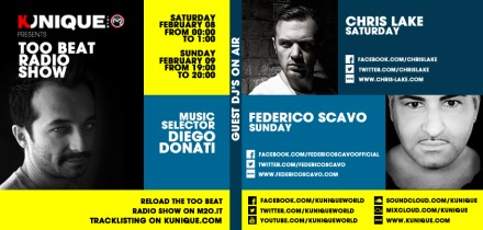 Kunique Too Beat Radio M2O Saturday & Sunday February 08/09 Guests On Air: Chris Lake & Federico Scavo