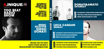 Kunique Too Beat Radio M2o Saturday & Sunday March 08/09 Special Guest Donati&Amato & Luca Cassani