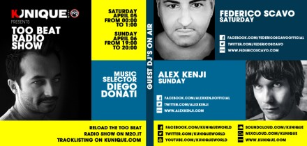 Kunique Too Beat Radio M2O Saturday & Sunday April 05/06 Special guest Federico Scavo & Alex Kenji