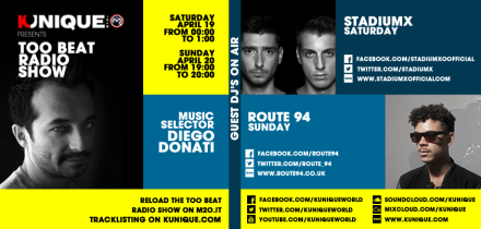 Kunique Too Beat Radio M2o Saturday & Sunday April 19/20 Guest on Air : Stadiumx & Route 94