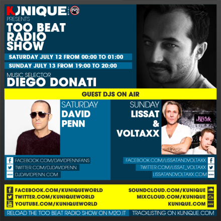 Kunique Too Beat Radio M2O Saturday & Sunday July 12/13 Special Guest David Penn & Lissat&Voltaxx