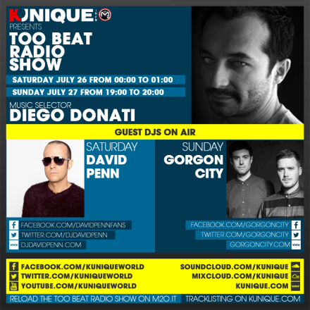 Kunique Toot Beat Radio M2O Saturday & Sunday July 26/27 On Air David Penn & Gorgon City