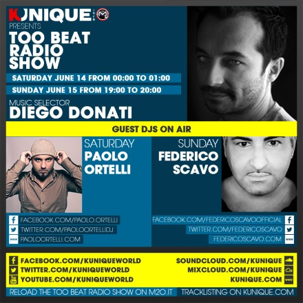 Kunique Toot Beat Radio M2O Saturday & Sunday June 14/15 Guest Paolo Ortelli & Federico Scavo