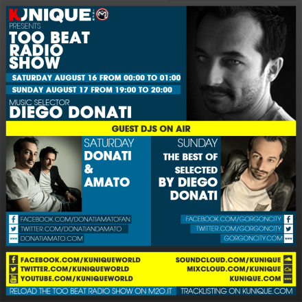 Kunique Too Beat Radio M2o Saturday & Sunday August 16/17 On Air Donati&Amato & The best Of