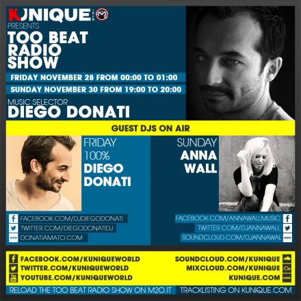 Kunique Too Beat Radio M2O – Friday & Sunday November 28-30 – Guest Diego Donati & Anna Wall