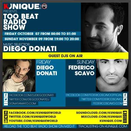 Kunique Too Beat Radio M2O – Friday October 07 & Sunday November 09 – Guest Diego Donati & Federico Scavo